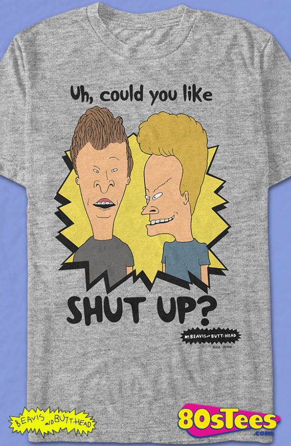 Shut Up Beavis and Butt-Head T-Shirt: Beavis And Butthead Mens T-Shirt. Beavis and Butt-head Geeks: Enjoy the comfort of home or travel the great outdoors in this men's style shirt that has been designed and illustrated with great art.