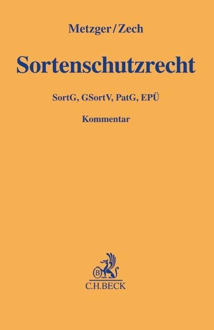 Sortenschutzrecht : SortG, GSortV, PatG, EPÜ.      C.H. Beck, 2016