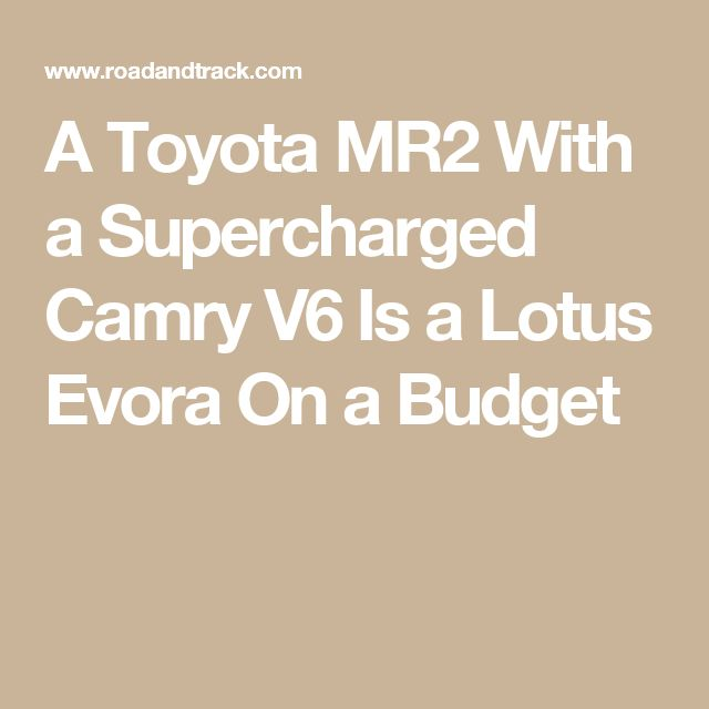 A Toyota MR2 With a Supercharged Camry V6 Is a Lotus Evora On a Budget