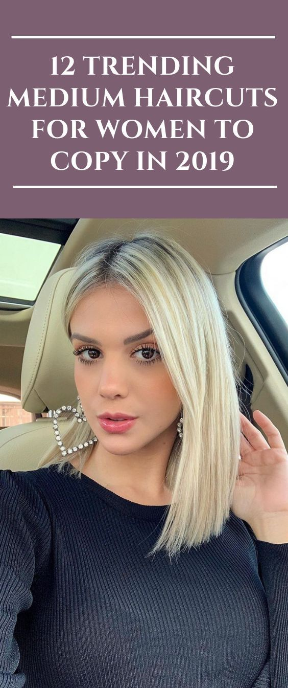 12 Trending Medium Haircuts for Women to Copy in 2019 #hairstyles #Mediumhair #h…