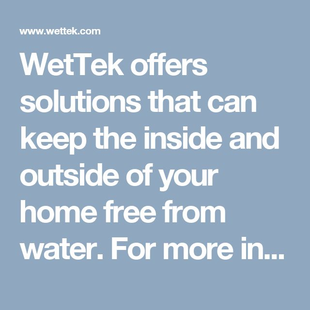 WetTek offers solutions that can keep the inside and outside of your home free from water. For more information, call us at 613-969-6309.