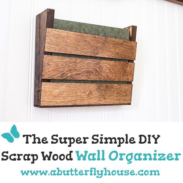Super Simple Scrap Wood Wall Organizer A Butterfly House Wall Organization Wood Wall Wall File