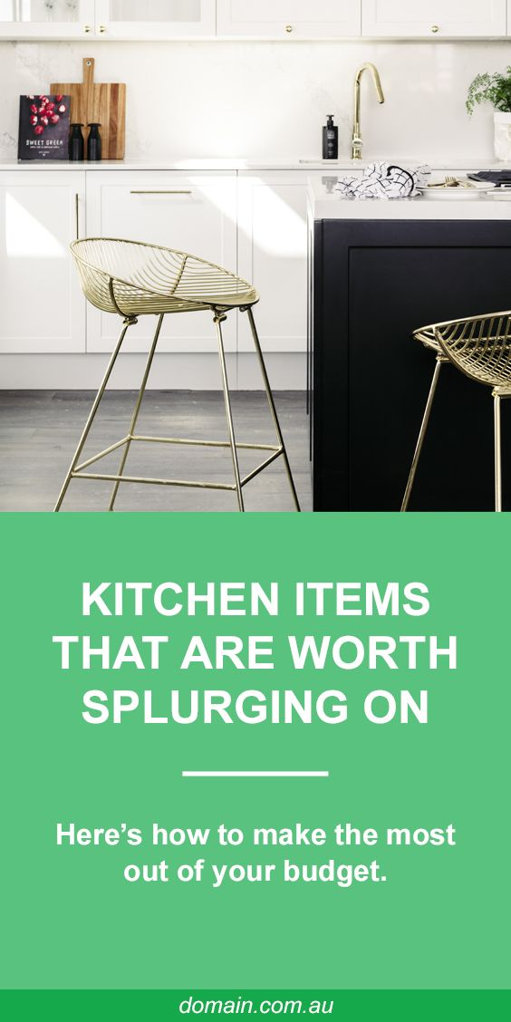 The kitchen items that are worth splurging on