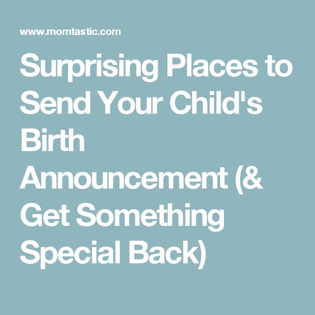 Surprising Places to Send Your Child's Birth Announcement (& Get Something Special Back)