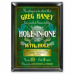 """Hole in One Plaque. Our personalized Hole-in-one proclamation plaque is the perfect way to remember your imortal feat. Personalized with every detail of the Hole-in-one including whitnesses. Each design is printed directly onto the wood base for lasting quality. Measures 9"""" x 12"""". Enter First Name, Last Name, Golf Course, City, Hole Number, Date, Yards, Club used and Whitnessed by information.This item takes 3-4 business days to process before it ships ===..."""