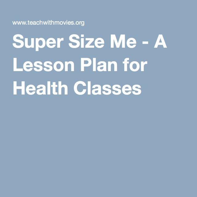 Super Size Me - A Lesson Plan for Health Classes (6th grade)