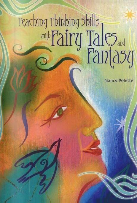 Teaching Thinking Skill with Fairy Tales and Fantasy by Nancy Polette ONLINE FREE