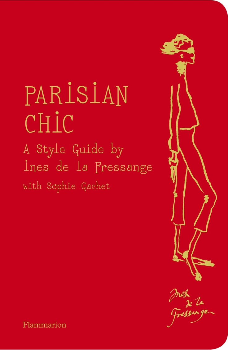 A great fashion resource and guide to shopping in Paris: Parisians Chic, Life Rules, Ines De, Parisians Style, Reading Lists, Parisian Chic, Style Guides, La Fressange, Fashion Book