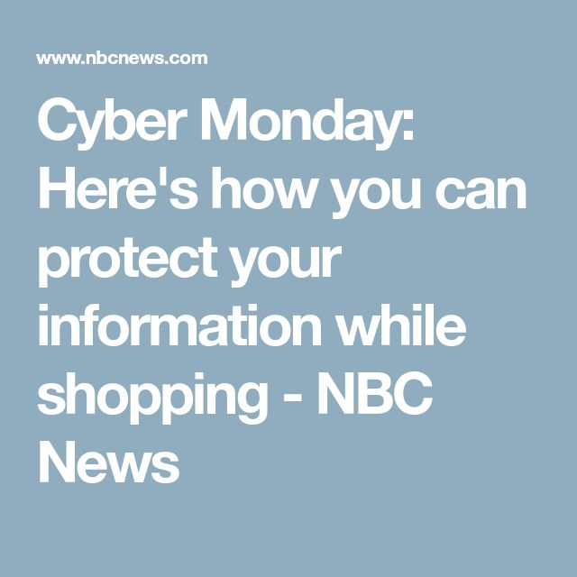 Cyber Monday: Here's how you can protect your information while shopping - NBC News