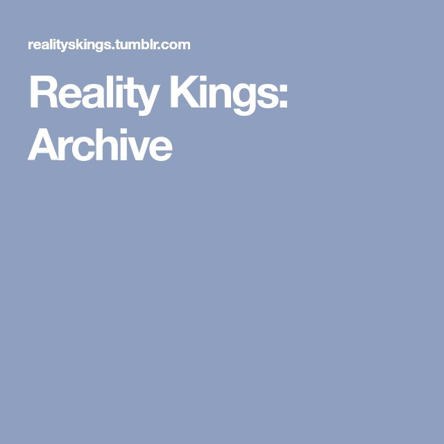 Reality Kings: Archive