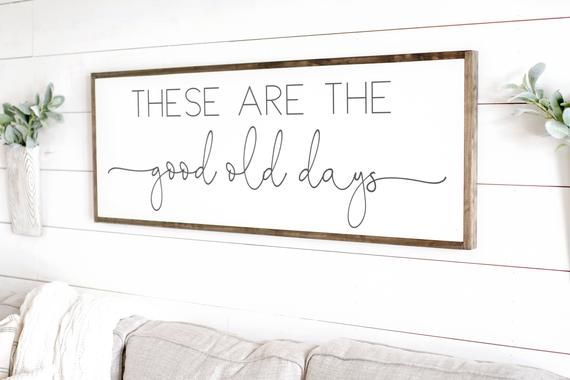 Home Decor Sign | These Are The Good Old Days Sign | Living Room Wall | Living Room Signs Good Ol Days Sign | Above Couch Sign