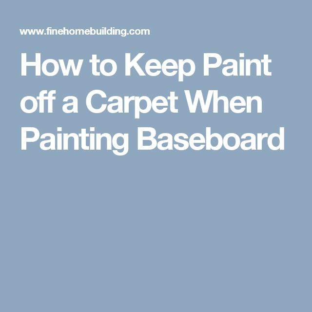 How to Keep Paint off a Carpet When Painting Baseboard