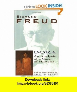 Dora: An Analysis of a Case of Hysteria - Sigmund Freud ...