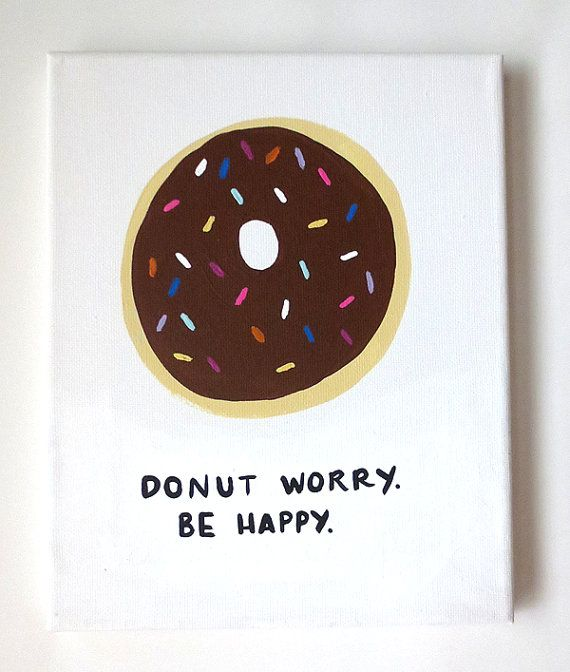Donut Worry Be Happy Canvas Cute Canvas Quote Canvas by shopsydney, $20.00