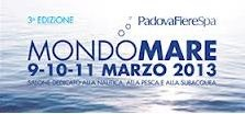Mondomare – Fishing, Boating, Diving, and Nautical Tourism Fair : March 9 -11,  Saturday and Sunday 10 a.m. - 6 p.m.; Monday 10 a.m. – 2 p.m.; in Padova, Via. N. Tommaseo 59; the €4 admission fee includes the entrance to the ExpoCamper and MondoVacanze Fairs.