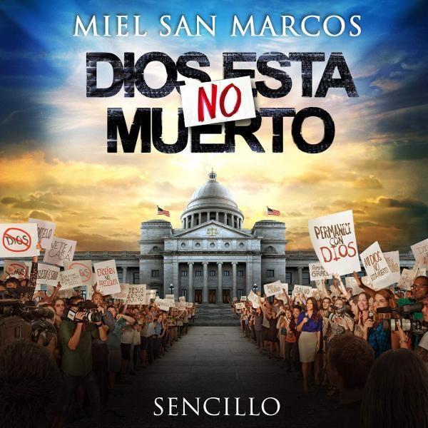 Miel San Marcos - Dios No Está Muerto (2016)