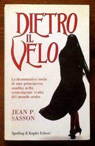 Dietro il velo. La vera storia di una principessa araba di Jean P. Sasson http://www.amazon.it/dp/8820015099/ref=cm_sw_r_pi_dp_gudJvb1G5Q15V