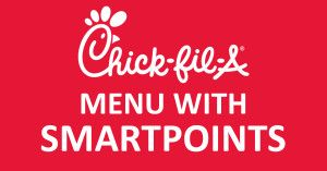 Chick-Fil-A's Menu with Weight Watchers SmartPoints - Weight Watchers Recipes