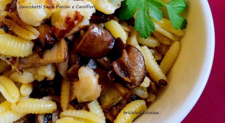 Gnocchetti+Sardi+Porcini+e+Cavolfiori