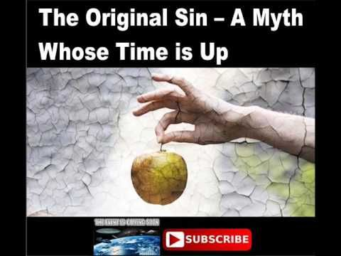 The Original Sin – A Myth Whose Time is Up - YouTube