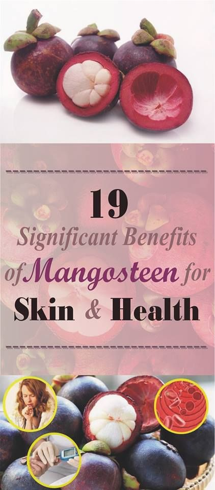 19 SIGNIFICANT BENEFITS OF MANGOSTEEN FOR SKIN AND HEALTH
