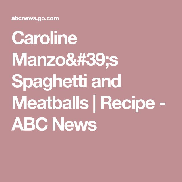 Caroline Manzo's Spaghetti and Meatballs | Recipe - ABC News