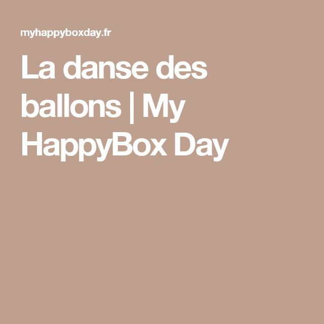 La danse des ballons | My HappyBox Day