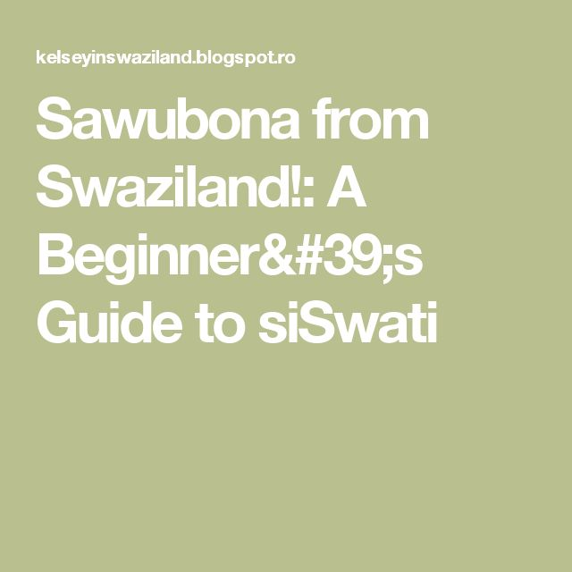 Sawubona from Swaziland!: A Beginner's Guide to siSwati