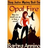 Opal Fire (A Reluctant Witch Mystery: Stacy Justice Book One) (Kindle Edition)By Barbra Annino