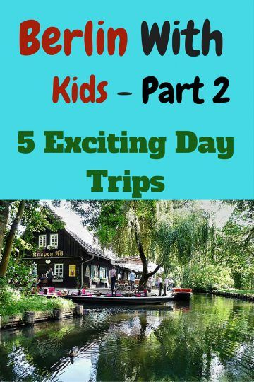 Berlin With Kids - Exciting Day trips; from relaxing at the 'beach' to stunt shows, from tropical islands to punt tours and eating pickled gherkins ...