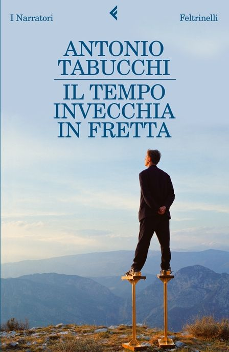 Il tempo invecchia in fretta (not published in english) by Antonio Tabucchi