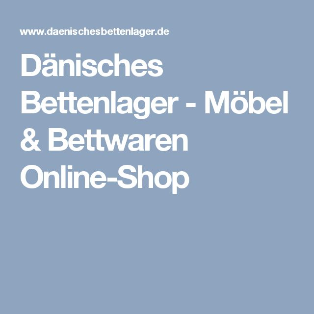 Dänisches Bettenlager - Möbel & Bettwaren Online-Shop
