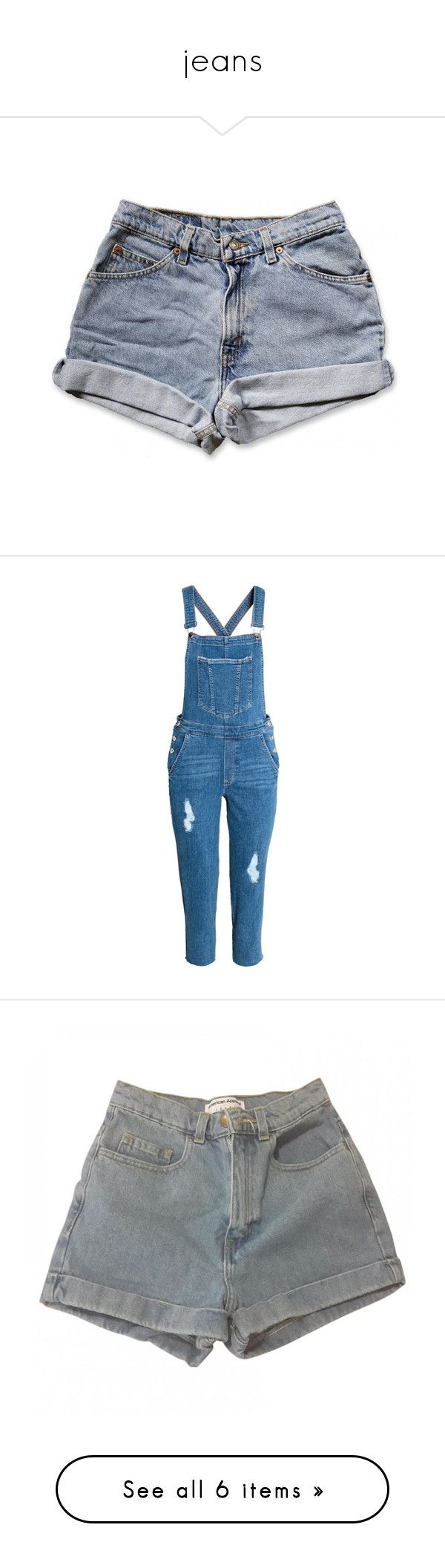 """""""jeans"""" by badgrlfordaddy ❤ liked on Polyvore featuring shorts, bottoms, jeans, silver, women's clothing, vintage jean shorts, cutoff denim shorts, cuffed denim shorts, cutoff jean shorts and cutoff shorts"""