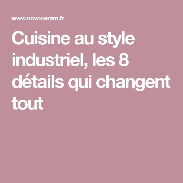 Cuisine au style industriel, les 8 détails qui changent tout