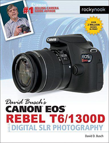 David Buschs Canon Eos Rebel Guide To Digital Slr Photography PDF