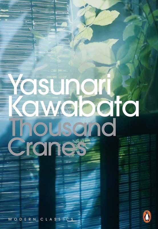 "Kawabata Yasunari's ""Thousand Cranes,"" translated by Edward Seidensticker"
