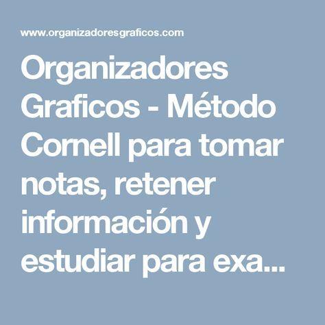 Organizadores Graficos - Método Cornell para tomar notas, retener información y estudiar para examenes.