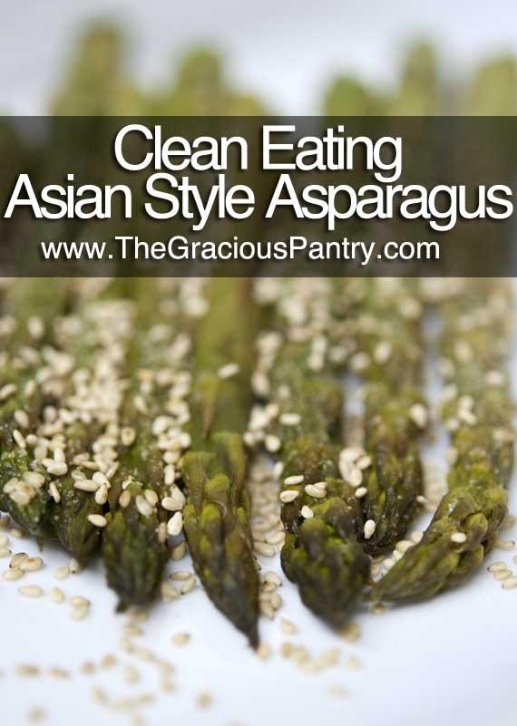 Clean Eating Asian Style Sesame Ginger Asparagus