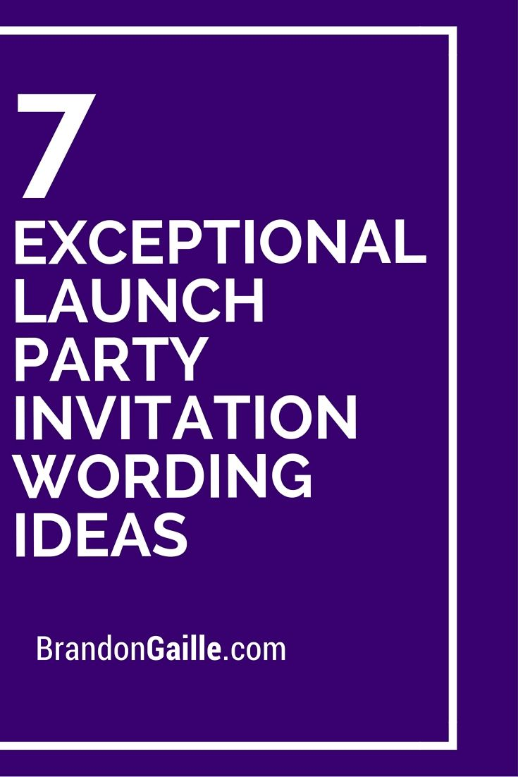 7 Exceptional Launch Party Invitation Wording Ideas                                                                                                                                                      More