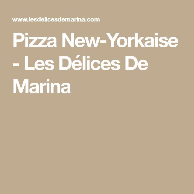 Pizza New-Yorkaise - Les Délices De Marina