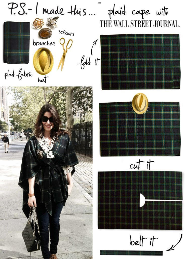Don't let superheros have all the fun. It's time you made yourself into a caped crusader. I recently took my own advice when I spent the day withElizabeth Holmes, who is quite the DIY queen herself,ofThe Wall Street Journal. I dreamt up a must-have DIY cape which infused my favorite tartan plaid and the signature silhouette i love. More behind the scenes snaPS with WSJhere!  To create, reach for your favorite cotton flannel or wool material. You will need approx. 2 yards, dep: Ideas, Diy Plaid, Diy Capes, Diy Fashion, Diy'S, No Sewing Projects, Ponchos, Plaid Capes, Crafts