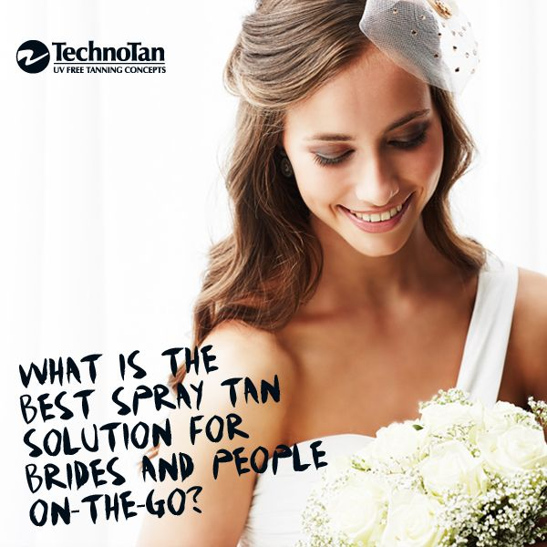 Many brides want to know what is the best spray tan solution for their special day. TechnoTan share the secret to a perfect spay tan for brides.