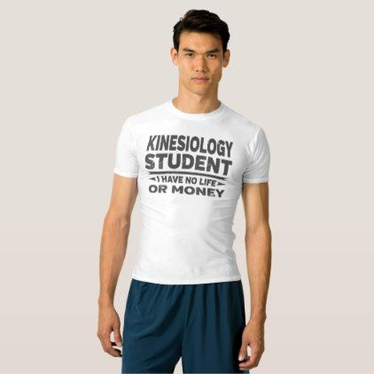 Kinesiology College Student No Money or Life T-shirt - mens sportswear fitness apparel sports men healthy life