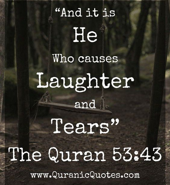 Allah causes you to Laugh or Cry #islam #muslim #Allah #Quran #ProphetMuhammadpbuh #instagram #photo #photooftheday #beautiful #photography #advicequotes #lord #god #love #man #men #woman #women #india #girl #girls #boys #pictures #Facebook #twitter #guidance #truth #heart #heaven #photogrid