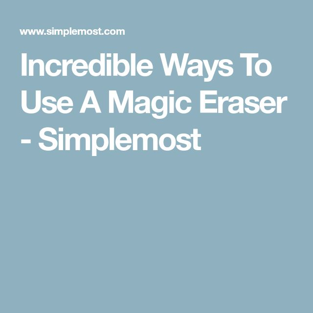 04d8214aba65 11 Magic Eraser Tricks To Make Dirt Disappear Around The House | Pinterest  | Homekeeping and Cleaning supplies