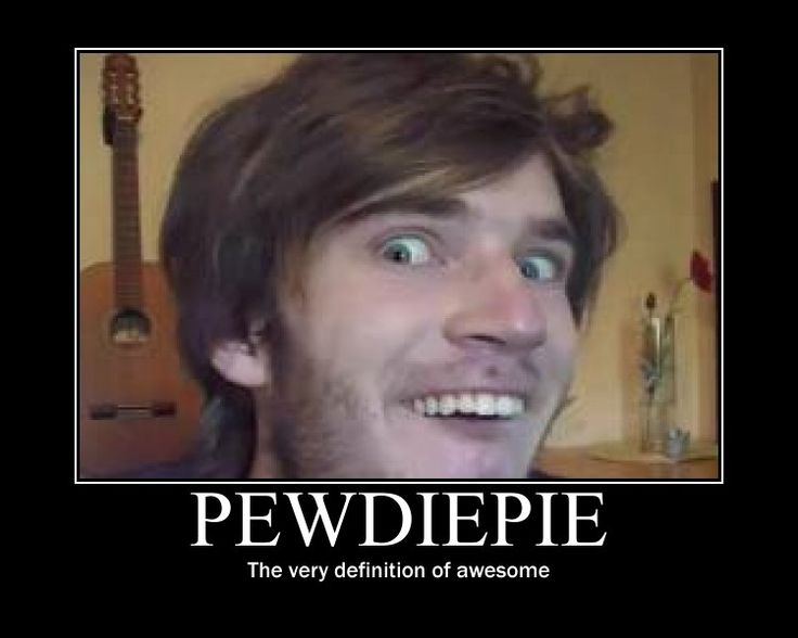 pewdiepie memes | Pewdiepie motivational poster by ...