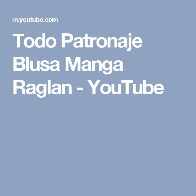 Todo Patronaje Blusa Manga Raglan - YouTube
