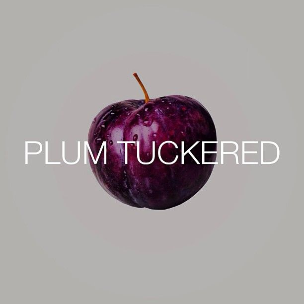 "Southern slang: ""Plum tuckered"" is the southern way of saying ""I'm exhausted!"""
