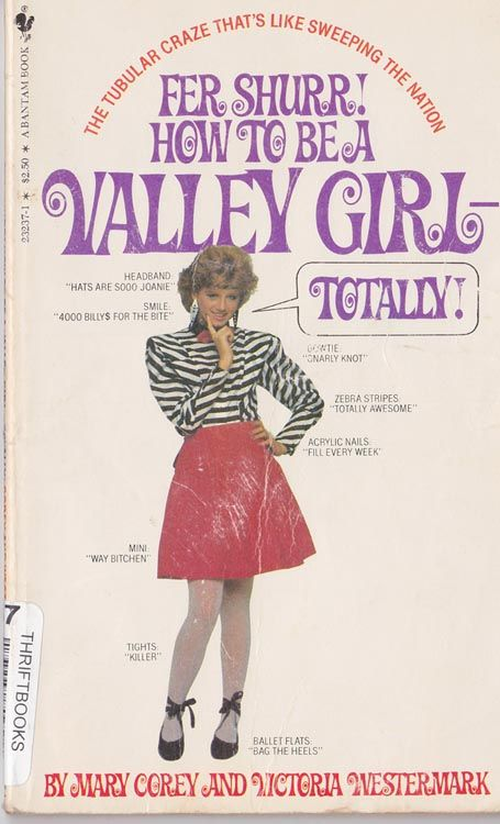 "Satirical how-to manual on being a ""valley girl""."