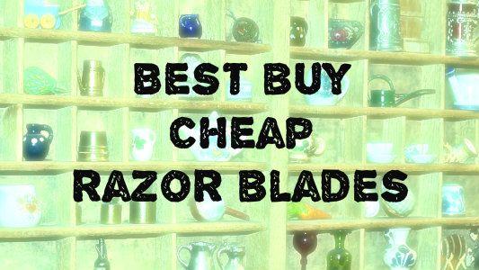 Buy Cheap Razor Blades